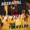 Betrayal (Ft. Gray Skys)