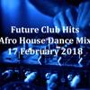 (DJ MT) - Future Club Hits - 17 February 2018
