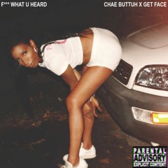 Fuck What U Heard (Remix) Prod. Get Face
