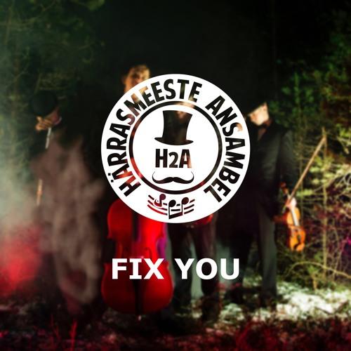 Helen Teigar & H2A - Fix You