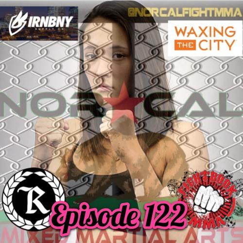 Episode 122: @norcalfightmma Podcast Featuring McKenna Mitchell (@mitchell5_)