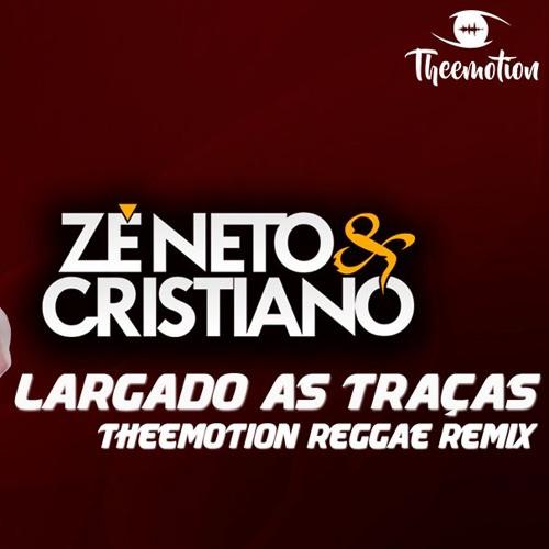 Zé Neto E Cristiano  - Largado As Traças Theemotion Reggae Re