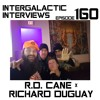 Episode 160 - RD Cane X Richard Duguay