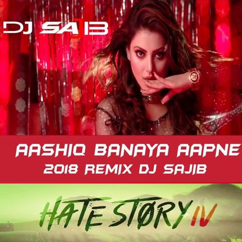 Aashiq Banaya Aapne -Hate Story 4 - Remix - DJ Sajib