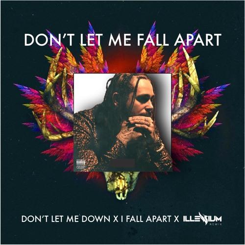 Don't Let Me Fall Apart (Don't Let Me Down X I Fall Apart