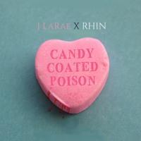Candy Coated Poison - J LaRae x RH1N