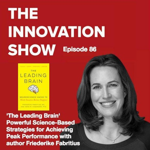 EP 86: The Leading Brain: Powerful Science-Based Strategies for Achieving Peak Performance