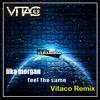 Lika Morgan - Feel the Same (Vitaco Remix)
