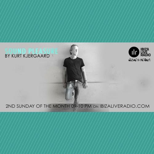 Sound Pleasure #14 Mixed by Kurt Kjergaard  Ibizaliveradio.com
