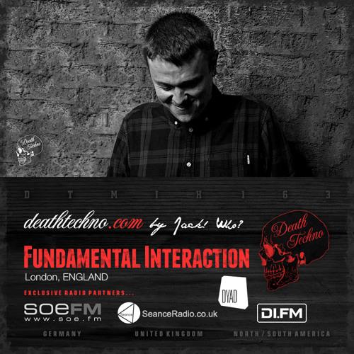DTMIX163 - Fundamental Interaction [London, ENGLAND]