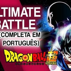 Dragon Ball Super - Ultimate Battle (Português PT BR) - Feat. Ricardo Cruz