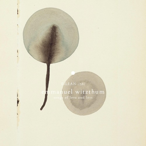 Emmanuel Witzthum - Songs Of Love And Loss (album preview)