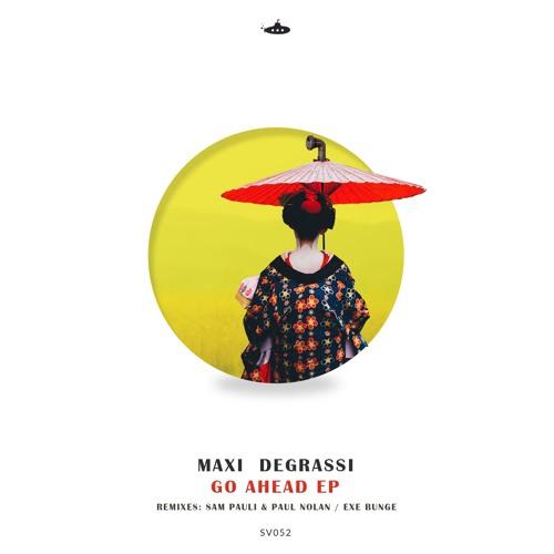 Maxi Degrassi - Go Ahead EP (26th Febraury)