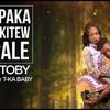 Toby - Paka Kite'w Ale ft. T-ka Baby