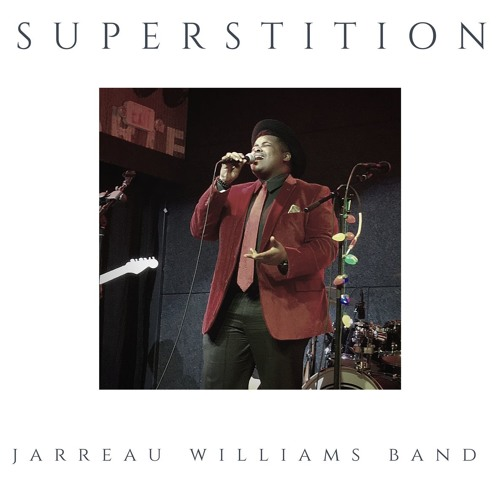 SUPERSTITION (Cover) - Jarreau Williams Band