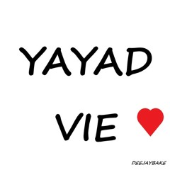 DJ BAKé - YAYAD VIE
