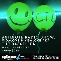 Ygalove & Vidalove aka the Basseleen for ANTINOTE Show on RINSE FRANCE 13FEB18