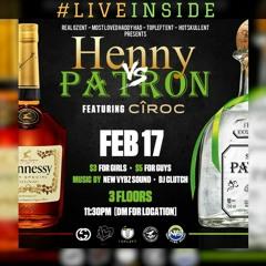 #LiveInside HENNY VS PATRON (XCLUSIVE x STORM x CLUTCH x FAMOUS JAY x ZIMMA)