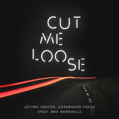 Cut Me Loose ft. Max Marshall