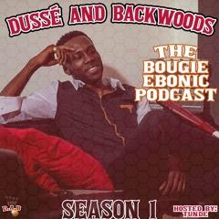 Dussé & Backwoods Ep. 18 * Part 2 (Feat. Dab Crew & @LakaFilms)