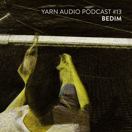 Yarn Audio Podcast #13 – Bedim (2018)