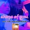 Shape of You / ver.C-SAR Dancehall okinawa
