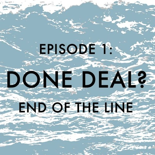EPISODE 1: Done Deal?