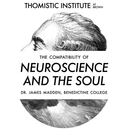 "Dr. James Madden- ""The Compatibility of Neuroscience And The Soul"""