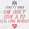 DUKI FT. KHEA - SHE DON'T GIVE A FO (LIL COKE REMIX)*FREE DOWNLOAD*