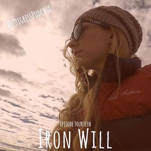 Episode FOURTEEN - Iron Will w/ Whitney Powell