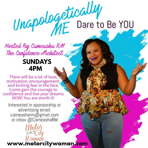 Unapologetically Me with Cameasha RM 2 - 18 - 18