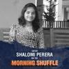 Shalomi Perera on the Morning Shuffle - Jan. 15, 2018