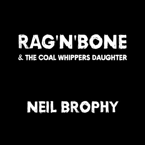 Rag'n'Bone (& the Coal Whippers Daughter) Radio Mix