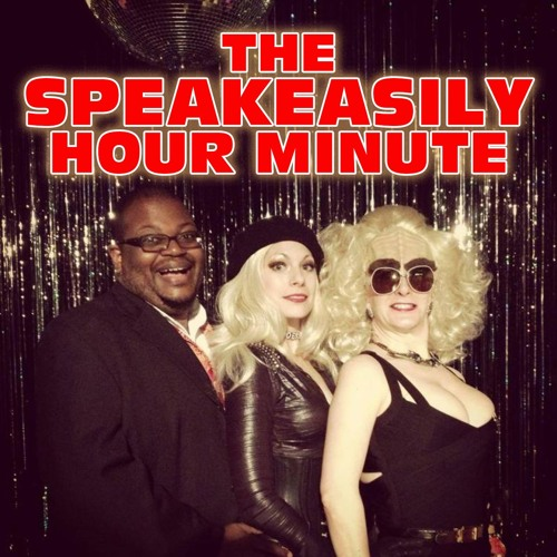 The Speakeasily Hour Minute Podcast 101
