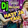 Hatt Ja Tau { Pad Mix With Hard BAss } { Dj Song MIx } By Dj Golu Gwalior