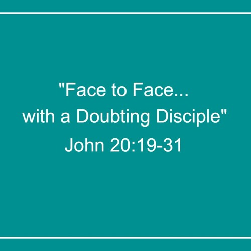 Jesus, Face to Face with a Doubting Disciple