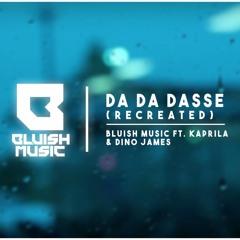 Da Da Dasse ( Recreated ) | Bluish Music Ft.Kaprila & Dino James
