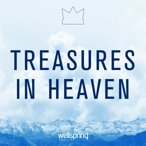 Treasures In Heaven, Part Two | Pastor Steve Gibson