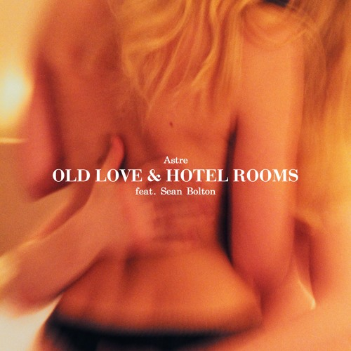 Old Love & Hotel Rooms (feat. Sean Bolton)