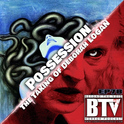 BTV Ep78 Possession & The Taking Of Deborah Logan 2_19_18