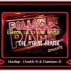 (Andrea Damante - Gregor Salto) Follow My Pamp... On Your Mark. (Double M & Damiano D Mashup)