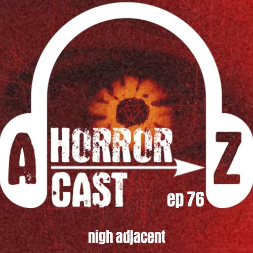Ep 76 - 28 Days Later - Nigh Adjacent