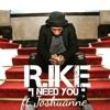 I Need You - R.Ike.ft.Joshuanne