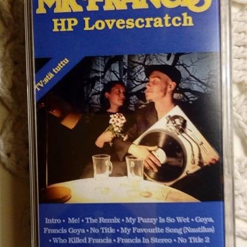 HP Lovescratch - Mr Francis Mixtape by Cut Beetlez   Free