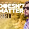 Gitaz Bindrakhia Doesn't Matter (Full Song)