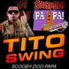 Tito Swing – Scooby Doo Papa(Version Merengue 2018)