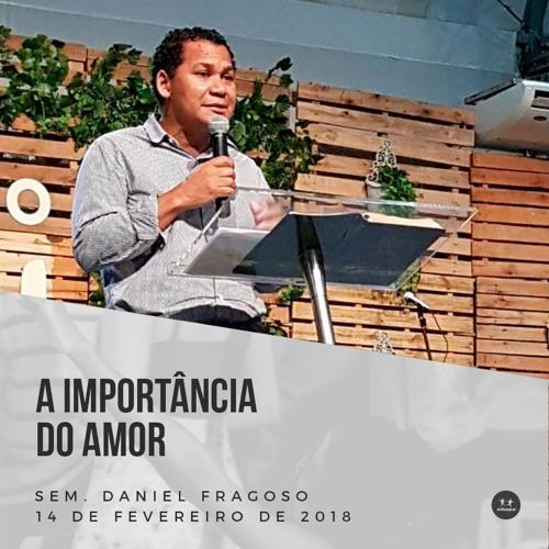 A Importância do Amor (Seminarista Daniel Fragoso)