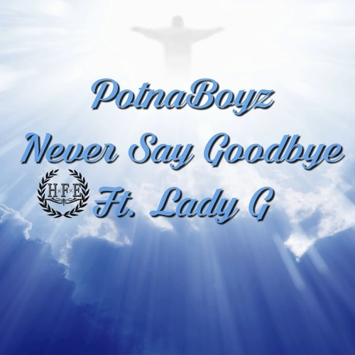 Dat Boi C & Goon - Never Say Goodbye Ft Lady G .