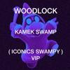 WOODLOCK - KAMEK SWAMP ( ICONICS SWAMPY VIP )( FREE ) low quality