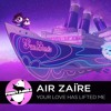 Disco Funk | Air Zaïre - Your Love Has Lifted Me